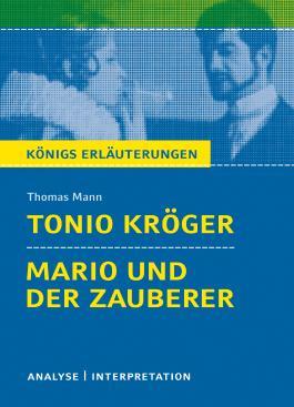 Textanalyse und Interpretation zu Thomas Mann. Tonio Kröger. Mario und der Zauberer