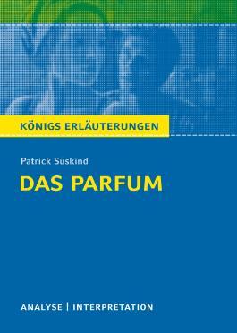 Textanalyse und Interpretation zu Patrick Süskind. Das Parfum