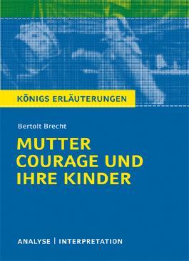 Textanalyse und Interpretation zu Bertolt Brecht. Mutter Courage und ihre Kinder