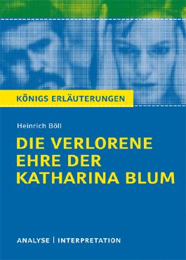 Textanalyse und Interpretation zu Heinrich Böll. Die verlorene Ehre der Katharina Blum