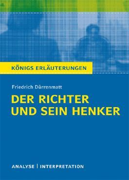 Textanalyse und Interpretation zu Friedrich Dürrenmatt. Der Richter und sein Henker