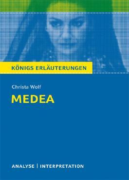 Textanalyse und Interpretation zu Christa Wolf. Medea