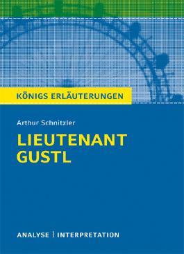 Textanalyse und Interpretation zu Arthur Schnitzler. Lieutnenant Gustl