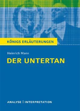 Textanalyse und Interpretation zu Heinrich Mann. Der Untertan