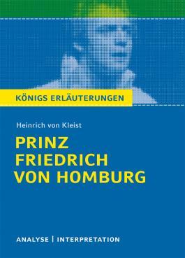 Textanalyse und Interpretation zu Heinrich von Kleist. Prinz Friedrich von Homburg