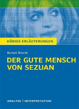Textanalyse und Interpretation zu Bertolt Brecht. Der gute Mensch von Sezuan