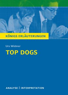 Textanalyse und Interpretation zu Urs Widmer. Top Dogs