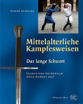 Mittelalterliche Kampfesweisen / Das lange Schwert