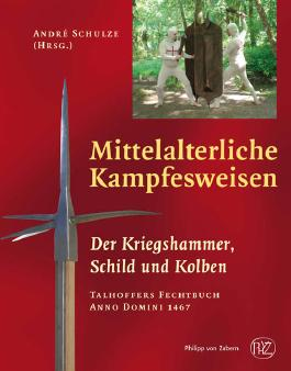Mittelalterliche Kampfesweisen / Der Kriegshammer, Schild und Kolben