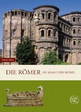 Die Römer an Maas und Mosel