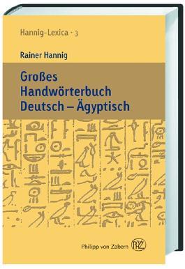 Großes Handwörterbuch Deutsch - Ägyptisch