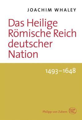 Das Heilige Römische Reich deutscher Nation und seine Territorien. 1493–1806