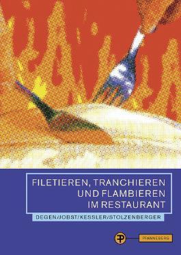 Filetieren, Tranchieren u. Flambieren im Restaurant