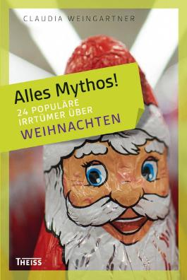 Alles Mythos! 24 populäre Irrtümer über Weihnachten