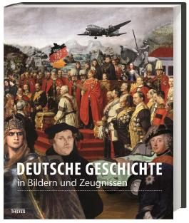 Deutsche Geschichte in Bildern und Zeugnissen
