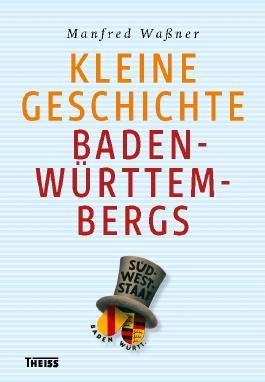 Kleine Geschichte Baden-Württembergs