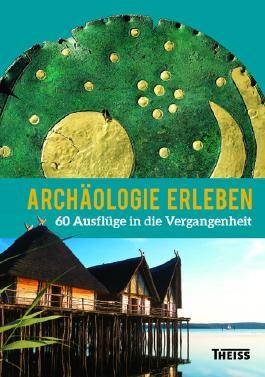 Archäologie erleben