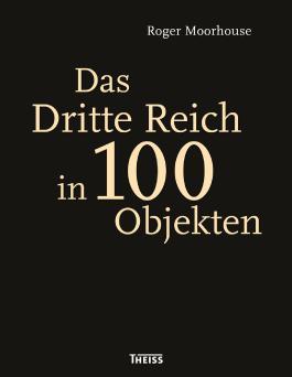 Das Dritte Reich in 100 Objekten