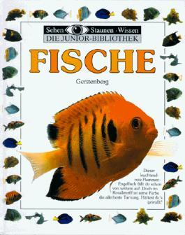 Sehen, Staunen, Wissen: Fische. Die Junior- Bibliothek. ( Ab 8 J.)
