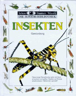 Sehen, Staunen, Wissen: Insekten. Die Junior- Bibliothek