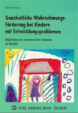 Ganzheitliche Wahrnehmungsförderung bei Kindern mit Entwicklungsproblemen