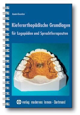 Kieferorthopädische Grundlagen für Logopäden und Sprachtherapeuten