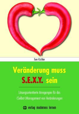 Veränderung muss S.E.X.Y. sein!