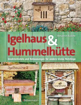 Igelhaus & Hummelhütte