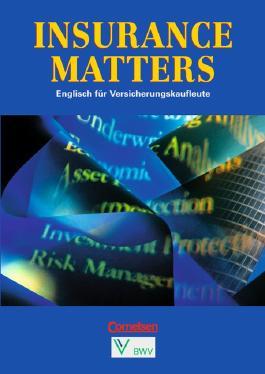 Insurance Matters. Englisch für Kaufleute für Versicherungen und Finanzen / B1-Mitte B2 - Schülerbuch