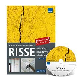 RISSE Ursachen - Diagnostik - Instandsetzung 2. aktualisierte Auflage 2017