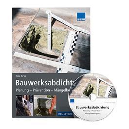 Bauwerksabdichtung: Planung - Prävention - Mängelbeseitigung