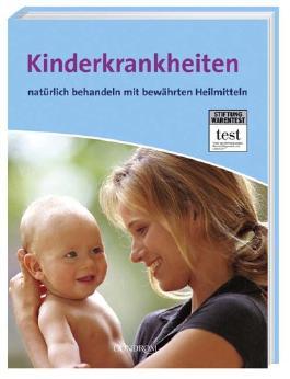 Kinderkrankheiten natürlich behandeln mit bewährten Heilmitteln