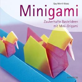 Minigami: Zauberhafte Bastelideen mit Mini-Origami