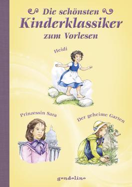Die schönsten Kinderklassiker - zum Vorlesen,  Heidi/Prinzessin Sara/Der geheime Garten