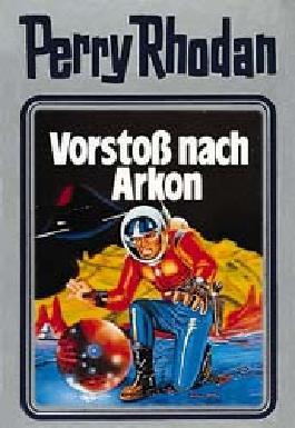 Perry Rhodan / Vorstoss nach Arkon