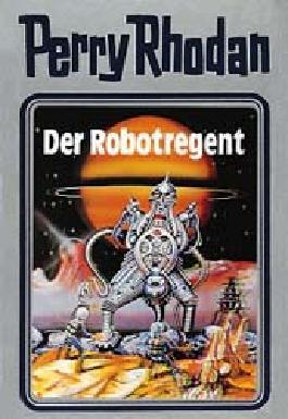 Perry Rhodan / Der Robotregent