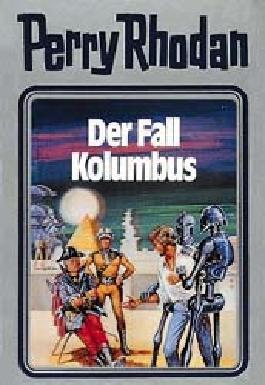 Perry Rhodan / Der Fall Kolumbus