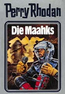 Perry Rhodan / Die Maahks