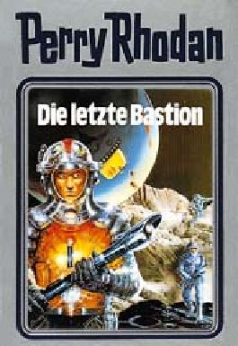 Perry Rhodan / Die letzte Bastion