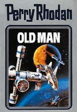 Perry Rhodan / Old Man