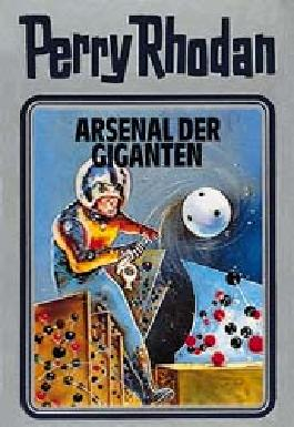 Perry Rhodan / Arsenal der Giganten
