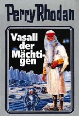 Perry Rhodan / Vasall der Mächtigen