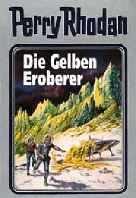 Perry Rhodan / Die Gelben Eroberer