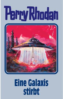 Perry Rhodan / Eine Galaxis stirbt