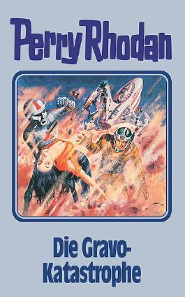 Perry Rhodan / Die Gravo-Katastrophe