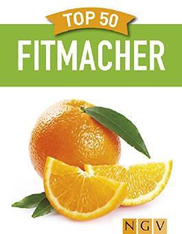 Top 50 Fitmacher - Gesundes Powerfood aus der Natur