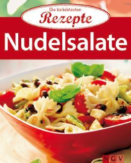 Nudelsalate: Die beliebtesten Rezepte