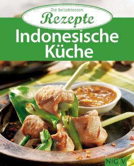 Indonesische Küche: Die beliebtesten Rezepte