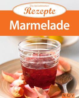 Marmelade: Die beliebtesten Rezepte