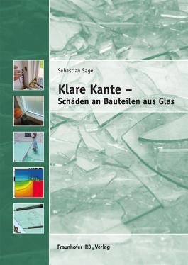Klare Kante - Schäden an Bauteilen aus Glas